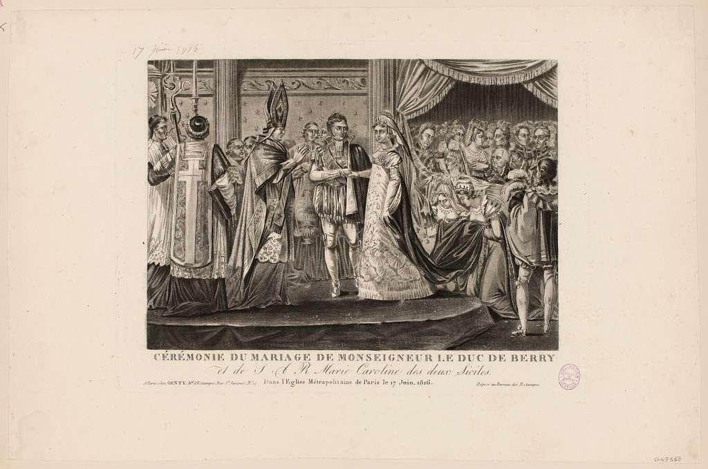 CEREMONIE DU MARIAGE DE MONSEIGNEUR LE DUC DE BERRY / et de S. A. R. Marie Caroline des deux Siciles...